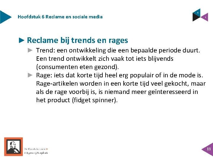 Hoofdstuk 6 Reclame en sociale media ► Reclame bij trends en rages ► Trend:
