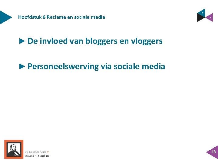 Hoofdstuk 6 Reclame en sociale media ► De invloed van bloggers en vloggers ►