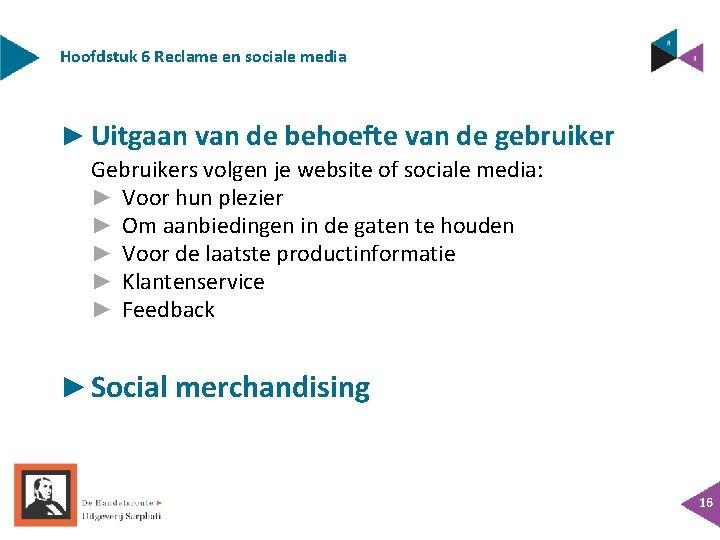 Hoofdstuk 6 Reclame en sociale media ► Uitgaan van de behoefte van de gebruiker