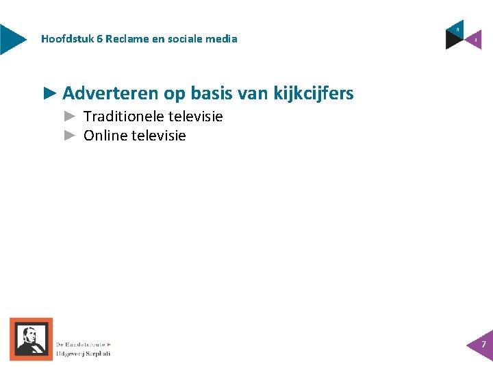 Hoofdstuk 6 Reclame en sociale media ► Adverteren op basis van kijkcijfers ► Traditionele
