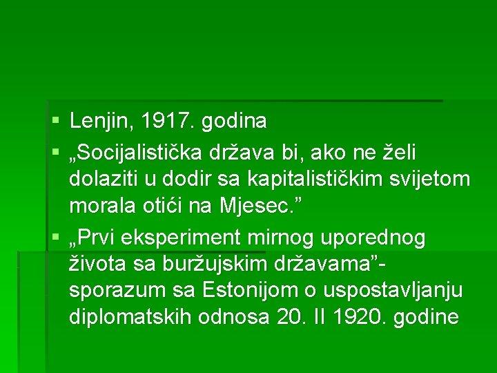 """§ Lenjin, 1917. godina § """"Socijalistička država bi, ako ne želi dolaziti u dodir"""