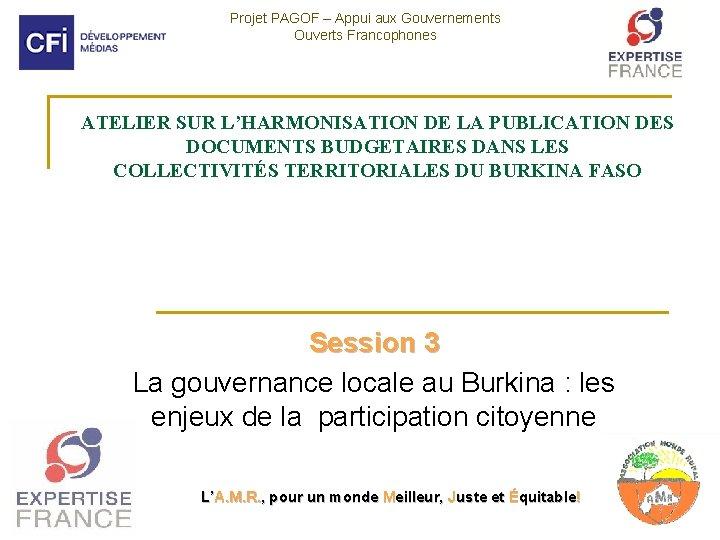 Projet PAGOF – Appui aux Gouvernements Ouverts Francophones ATELIER SUR L'HARMONISATION DE LA PUBLICATION