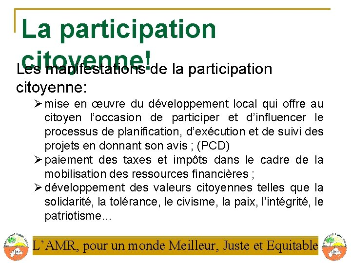 La participation citoyenne! Les manifestations de la participation citoyenne: Ø mise en œuvre du