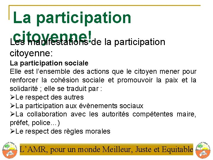 La participation citoyenne! Les manifestations de la participation citoyenne: La participation sociale Elle est