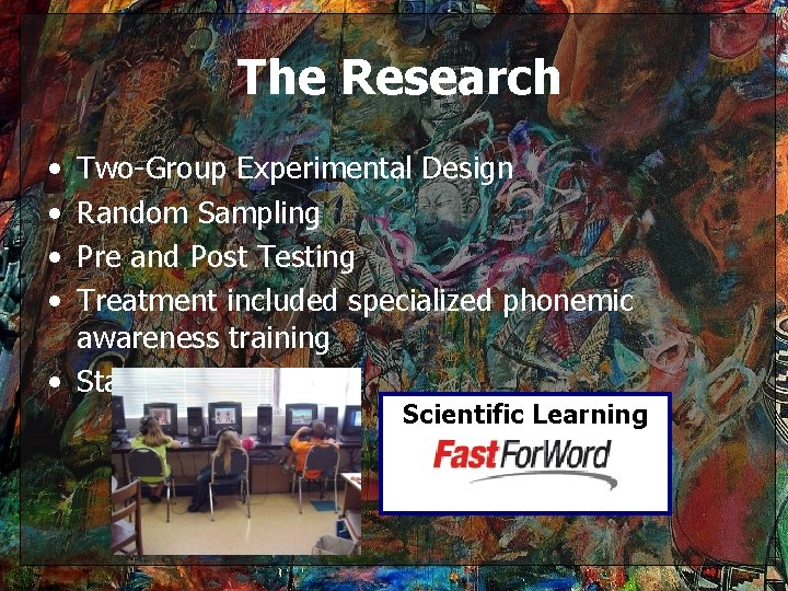 The Research • • Two-Group Experimental Design Random Sampling Pre and Post Testing Treatment