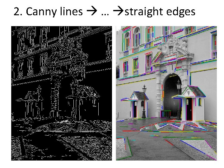 2. Canny lines … straight edges