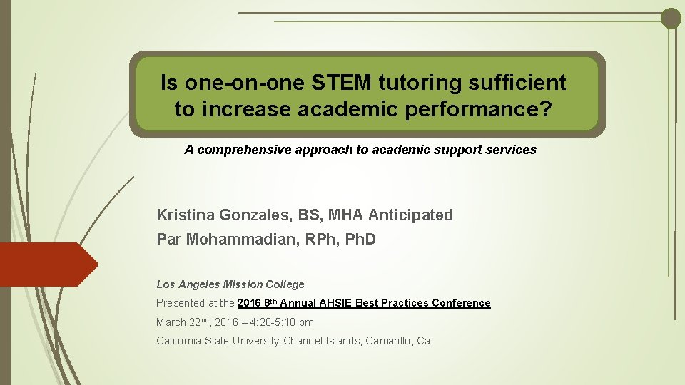Is one-on-one STEM tutoring sufficient to increase academic performance? A comprehensive approach to academic