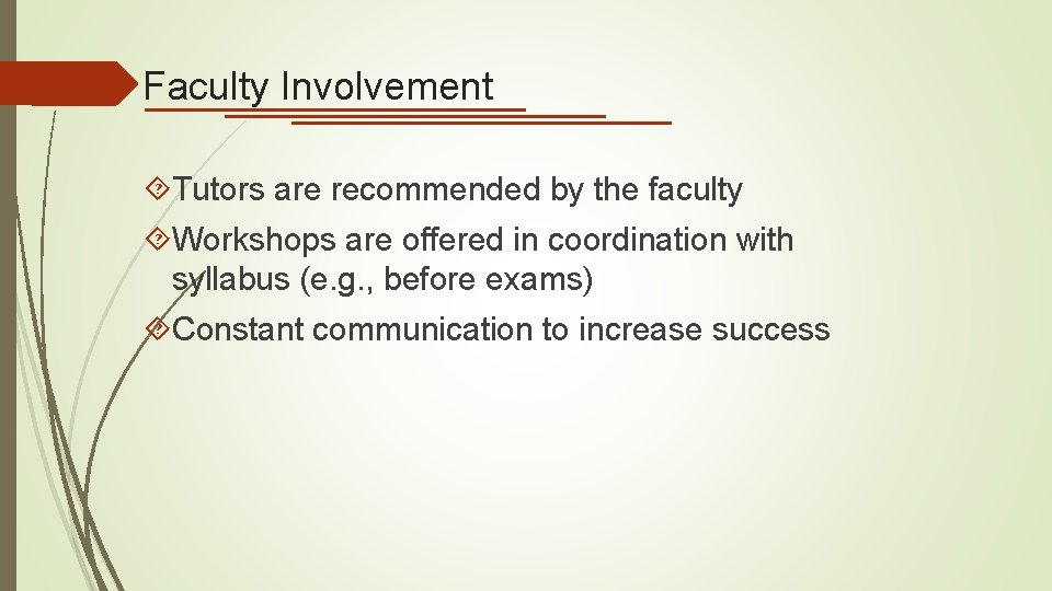 Faculty Involvement Tutors are recommended by the faculty Workshops are offered in coordination with