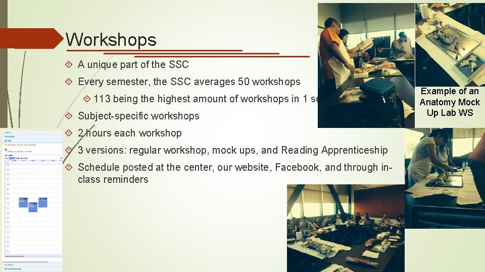 Workshops A unique part of the SSC Every semester, the SSC averages 50 workshops