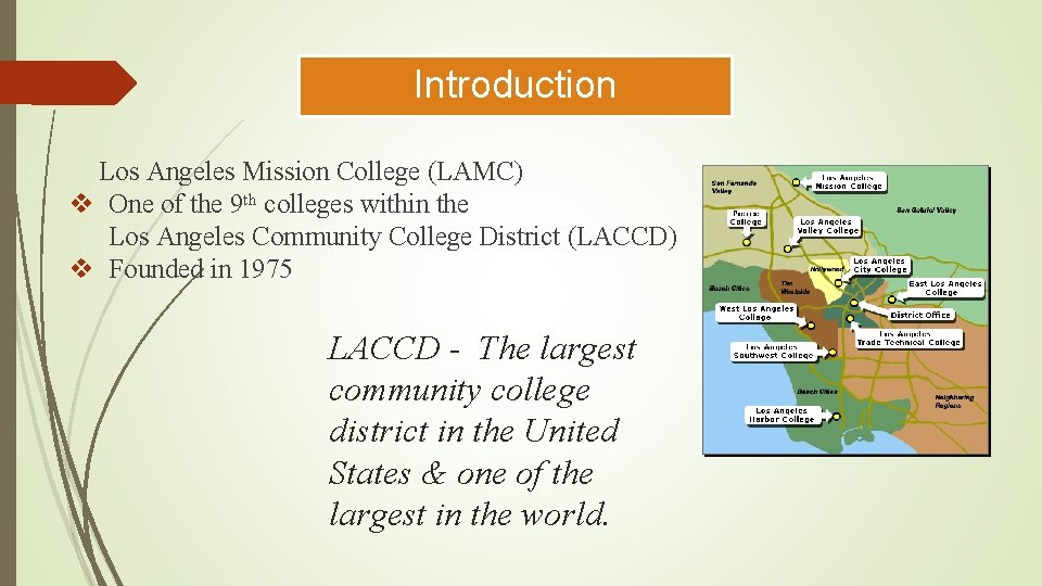 Introduction Los Angeles Mission College (LAMC) v One of the 9 th colleges within