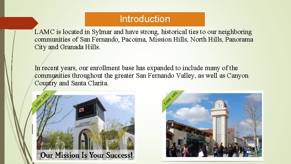 Introduction LAMC is located in Sylmar and have strong, historical ties to our neighboring