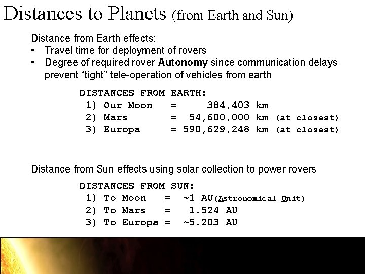 Distances to Planets (from Earth and Sun) Distance from Earth effects: • Travel time