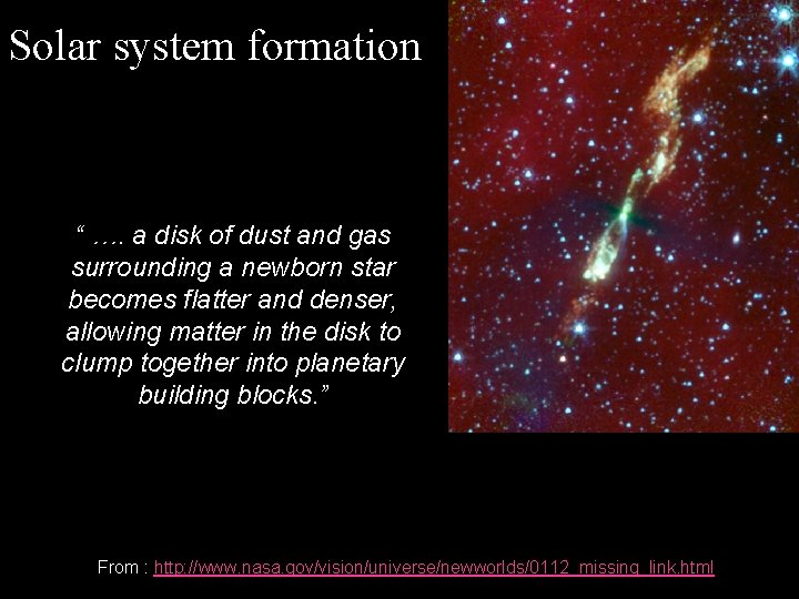 """Solar system formation """" …. a disk of dust and gas surrounding a newborn"""