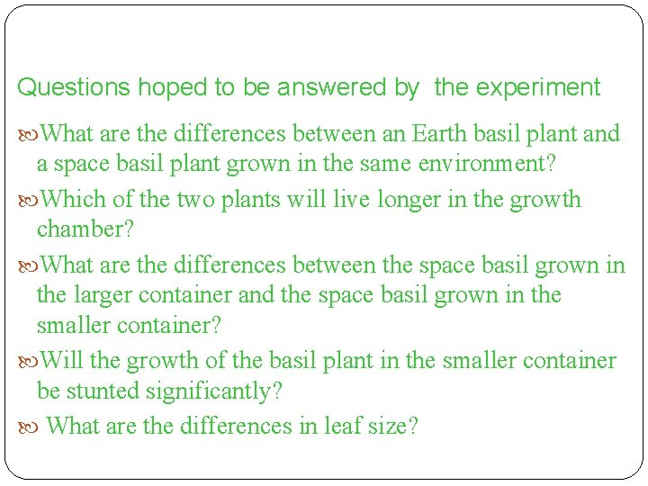 Questions hoped to be answered by the experiment What are the differences between an