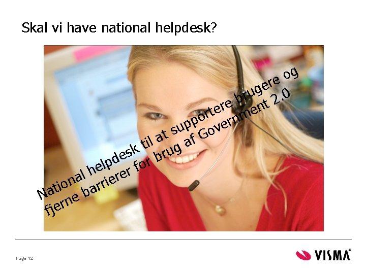 Skal vi have national helpdesk? g o e r e g u 2. 0