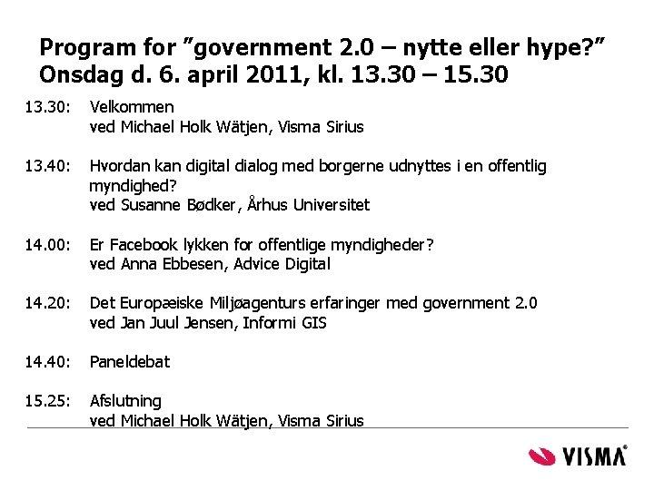 "Program for ""government 2. 0 – nytte eller hype? "" Onsdag d. 6. april"