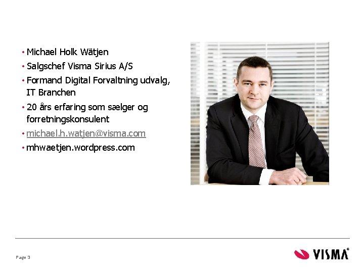 • Michael Holk Wätjen • Salgschef Visma Sirius A/S • Formand Digital Forvaltning