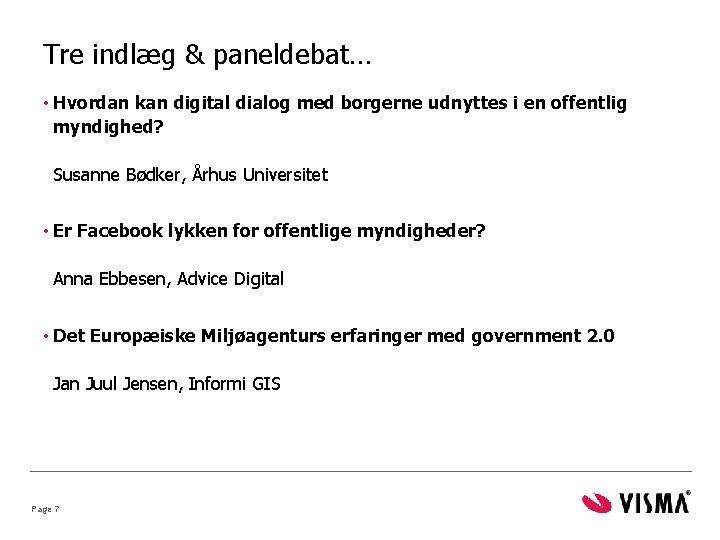 Tre indlæg & paneldebat… • Hvordan kan digital dialog med borgerne udnyttes i en