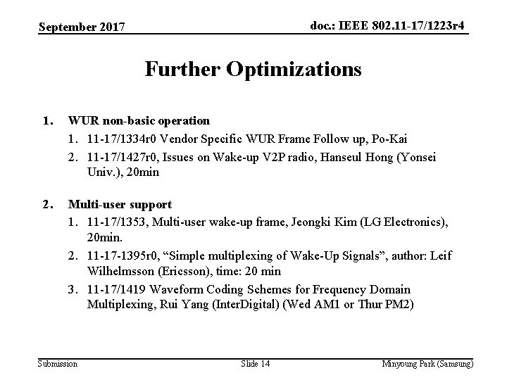doc. : IEEE 802. 11 -17/1223 r 4 September 2017 Further Optimizations 1. WUR