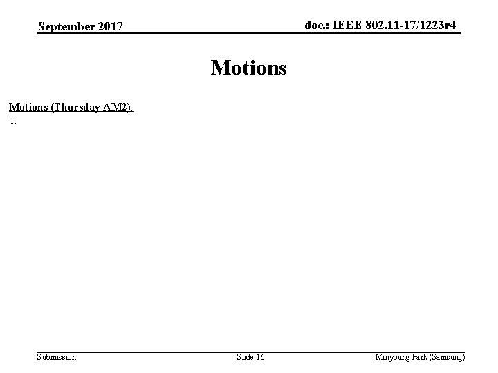 doc. : IEEE 802. 11 -17/1223 r 4 September 2017 Motions (Thursday AM 2):