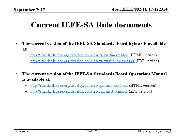 doc. : IEEE 802. 11 -17/1223 r 4 September 2017 Current IEEE-SA Rule documents