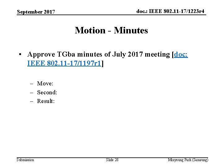 doc. : IEEE 802. 11 -17/1223 r 4 September 2017 Motion - Minutes •