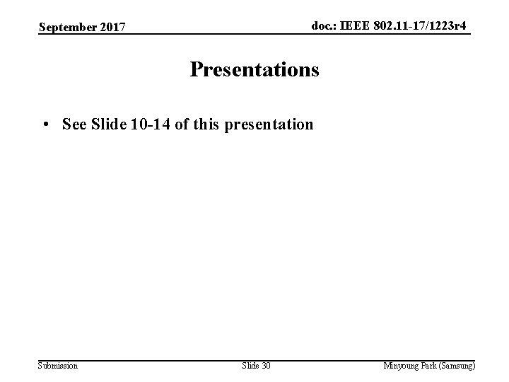 doc. : IEEE 802. 11 -17/1223 r 4 September 2017 Presentations • See Slide