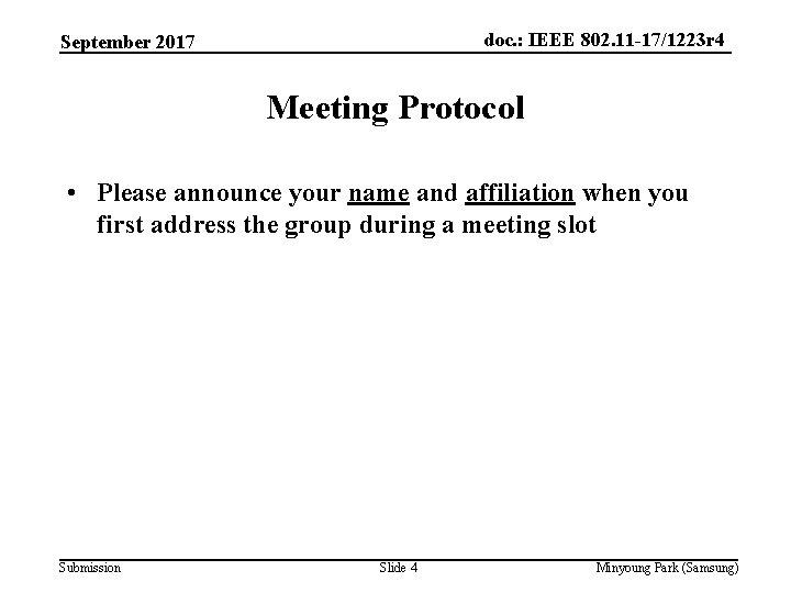 doc. : IEEE 802. 11 -17/1223 r 4 September 2017 Meeting Protocol • Please