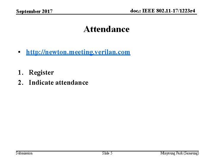 doc. : IEEE 802. 11 -17/1223 r 4 September 2017 Attendance • http: //newton.