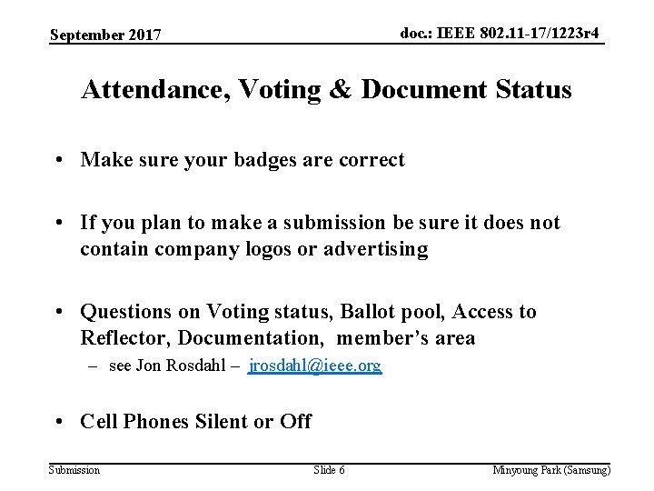 doc. : IEEE 802. 11 -17/1223 r 4 September 2017 Attendance, Voting & Document