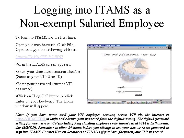 Logging into ITAMS as a Non-exempt Salaried Employee To login to ITAMS for the