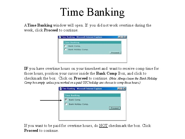 Time Banking ATime Banking window will open. If you did not work overtime during