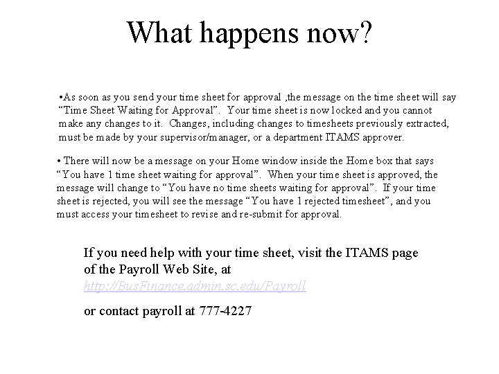 What happens now? • As soon as you send your time sheet for approval