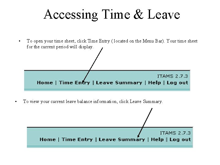 Accessing Time & Leave • • To open your time sheet, click Time Entry