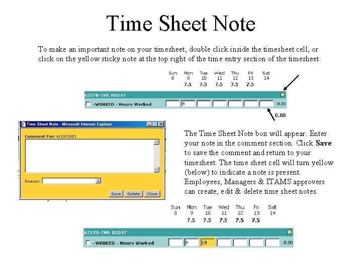 Time Sheet Note To make an important note on your timesheet, double click inside