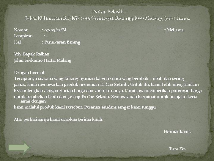 Es Cao Selasih Jalan Kahuripan RT/RW : 001 Girimoyo, Karangploso Malang, Jawa Timur Nomor