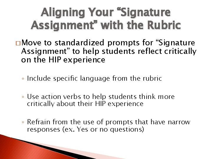 """Aligning Your """"Signature Assignment"""" with the Rubric � Move to standardized prompts for """"Signature"""