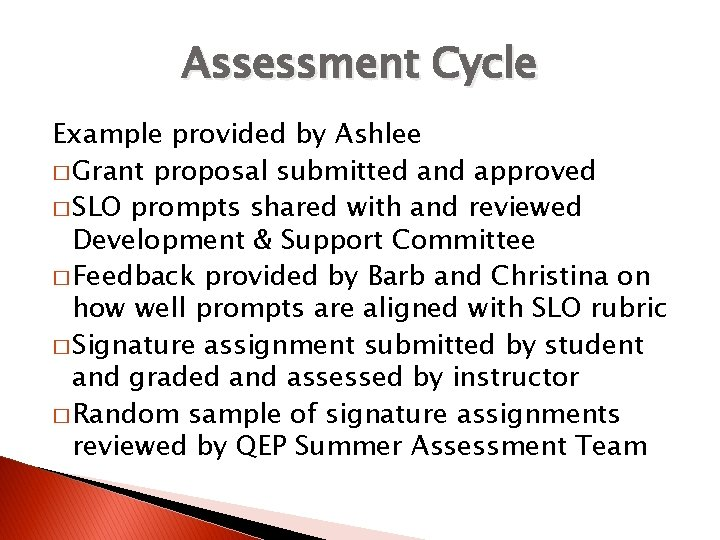Assessment Cycle Example provided by Ashlee � Grant proposal submitted and approved � SLO