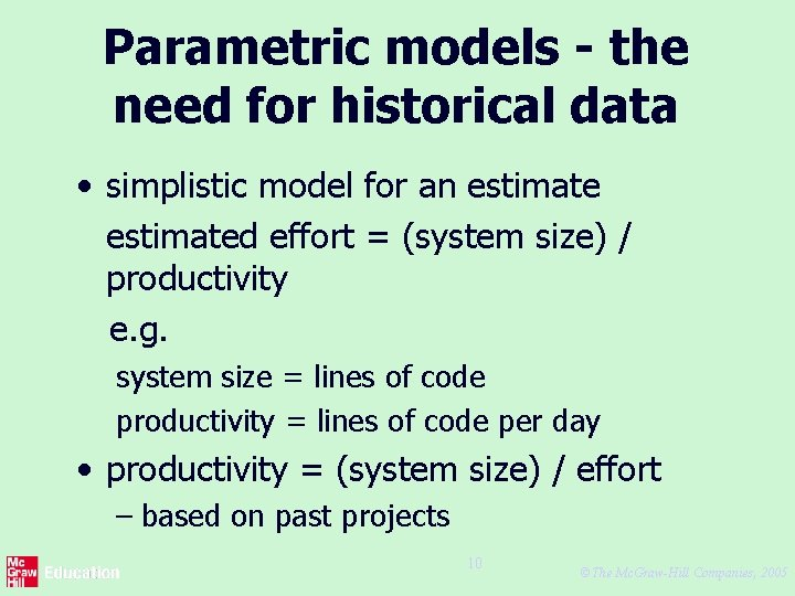 Parametric models - the need for historical data • simplistic model for an estimated