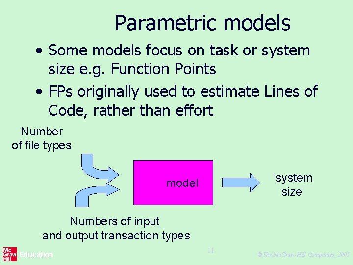 Parametric models • Some models focus on task or system size e. g. Function
