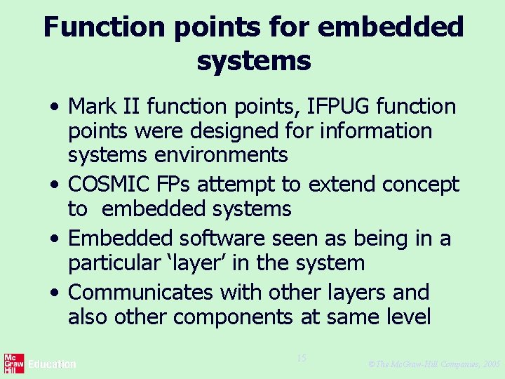 Function points for embedded systems • Mark II function points, IFPUG function points were
