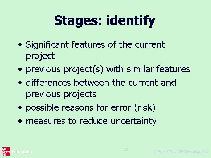 Stages: identify • Significant features of the current project • previous project(s) with similar