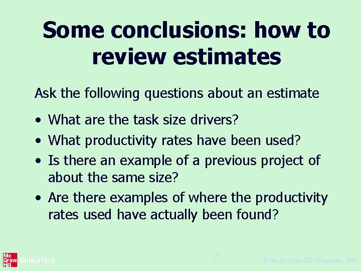 Some conclusions: how to review estimates Ask the following questions about an estimate •