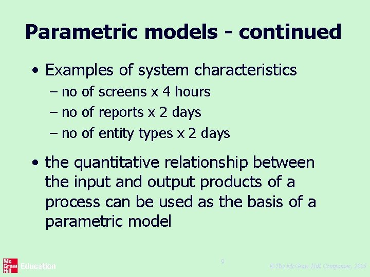 Parametric models - continued • Examples of system characteristics – no of screens x