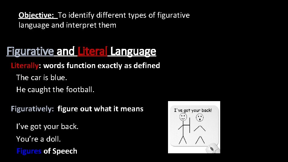 Objective: To identify different types of figurative language and interpret them Figurative and Literal
