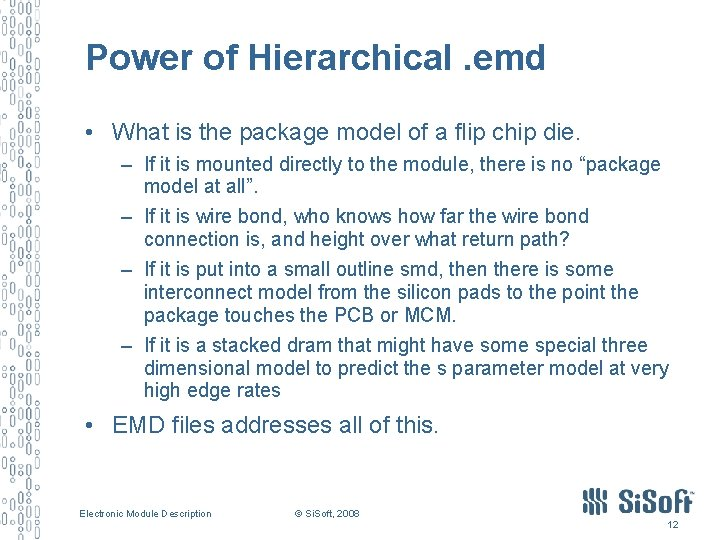 Power of Hierarchical. emd • What is the package model of a flip chip