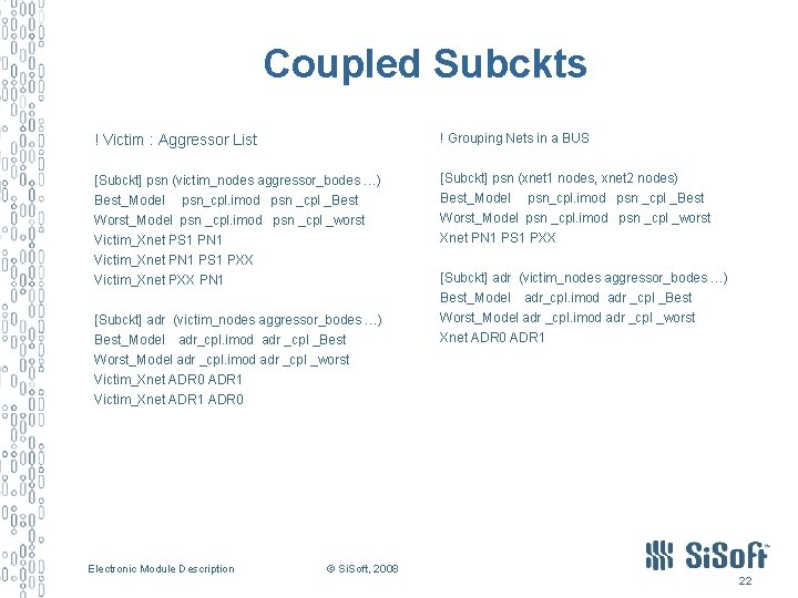 Coupled Subckts ! Victim : Aggressor List ! Grouping Nets in a BUS [Subckt]