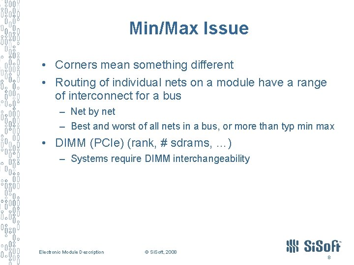 Min/Max Issue • Corners mean something different • Routing of individual nets on a