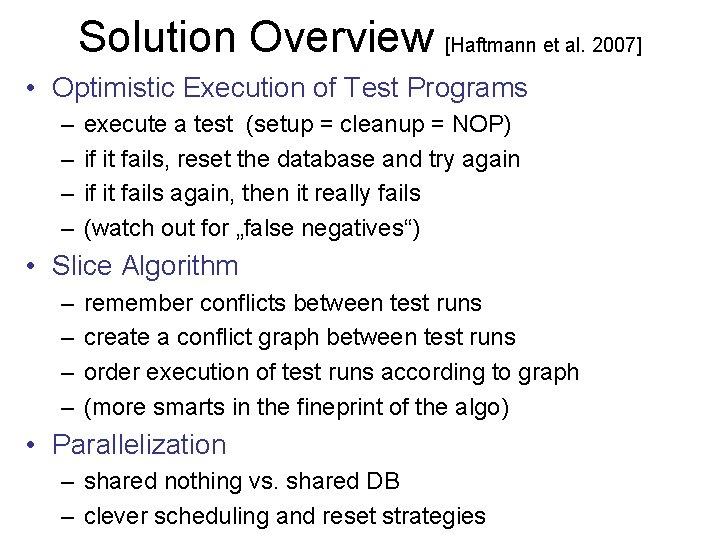 Solution Overview [Haftmann et al. 2007] • Optimistic Execution of Test Programs – –