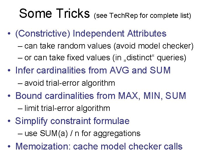 Some Tricks (see Tech. Rep for complete list) • (Constrictive) Independent Attributes – can